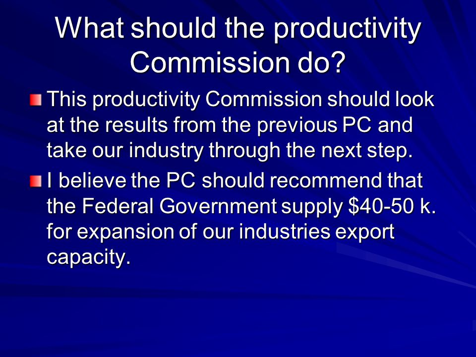 What should the productivity Commission do.