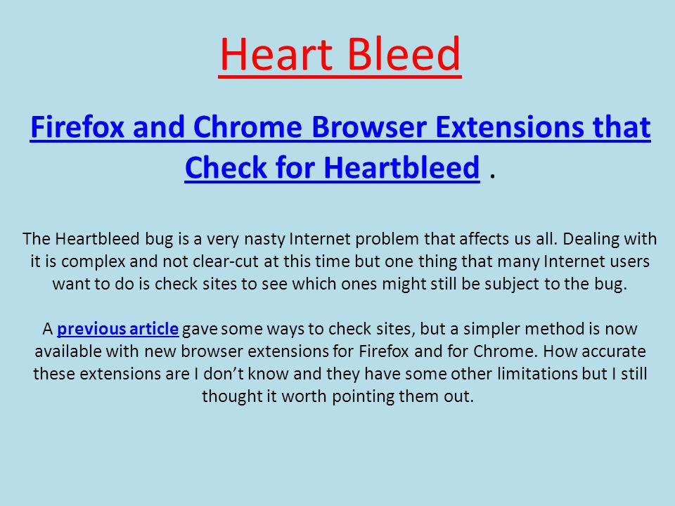 Heart Bleed Firefox and Chrome Browser Extensions that Check for HeartbleedFirefox and Chrome Browser Extensions that Check for Heartbleed.