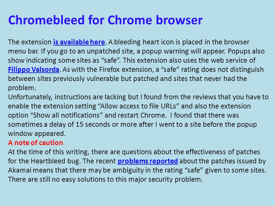 Chromebleed for Chrome browser The extension is available here.