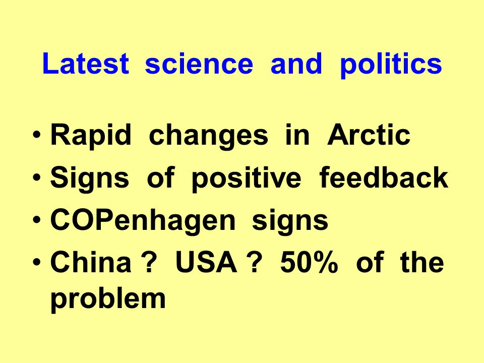 Latest science and politics Rapid changes in Arctic Signs of positive feedback COPenhagen signs China .