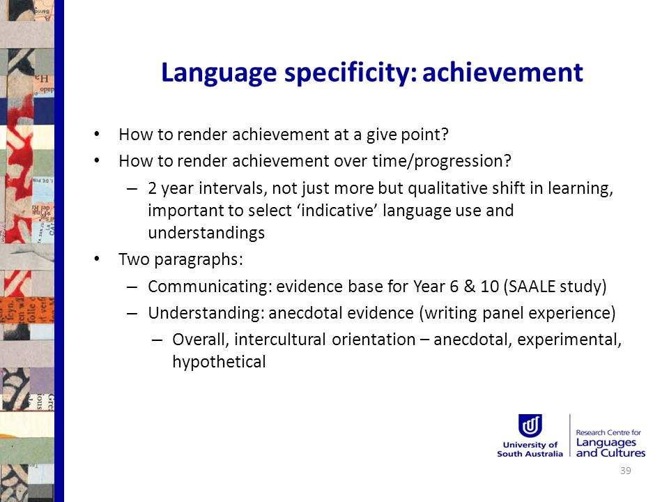 Language specificity: achievement 39 How to render achievement at a give point.