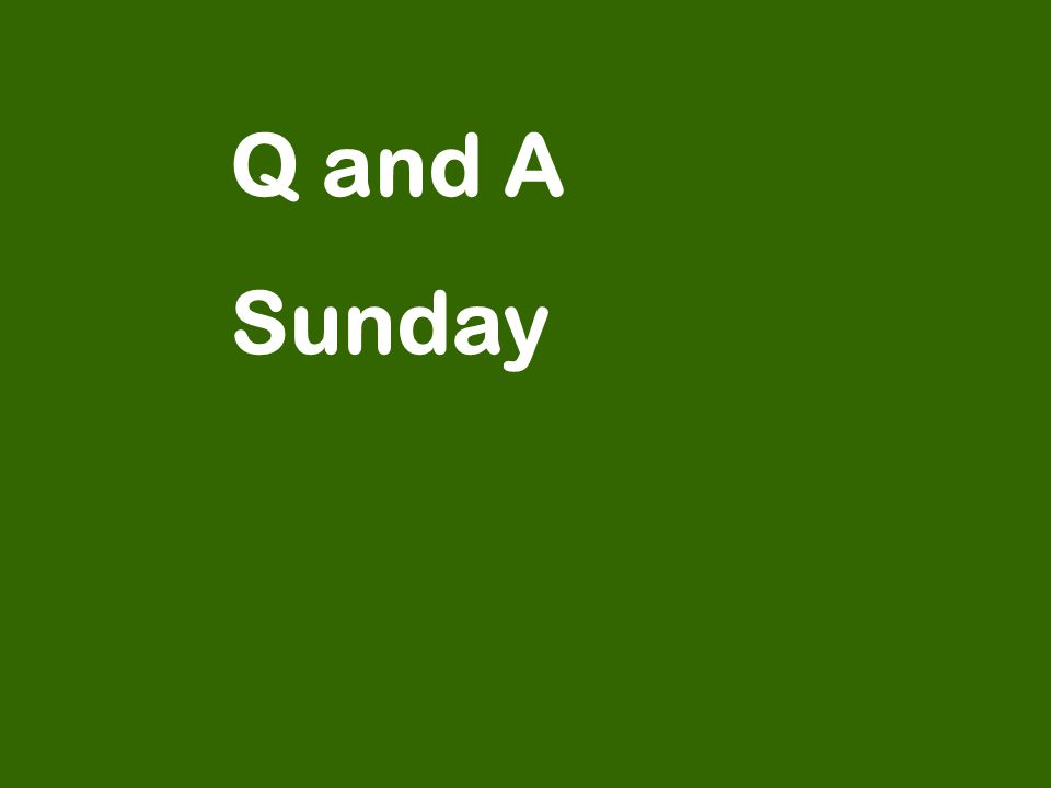 Q and A Sunday