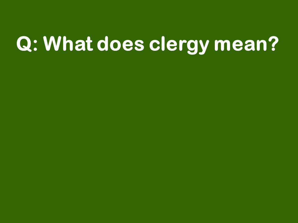 Q: What does clergy mean