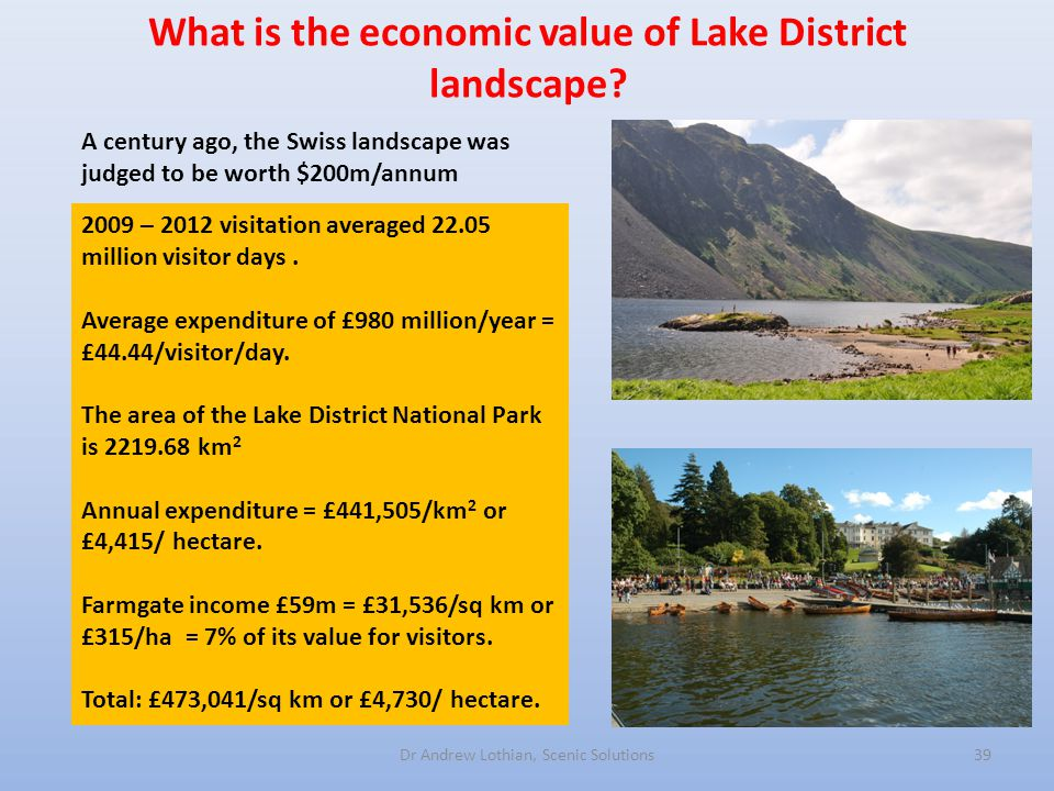 Dr Andrew Lothian, Scenic Solutions39 What is the economic value of Lake District landscape.