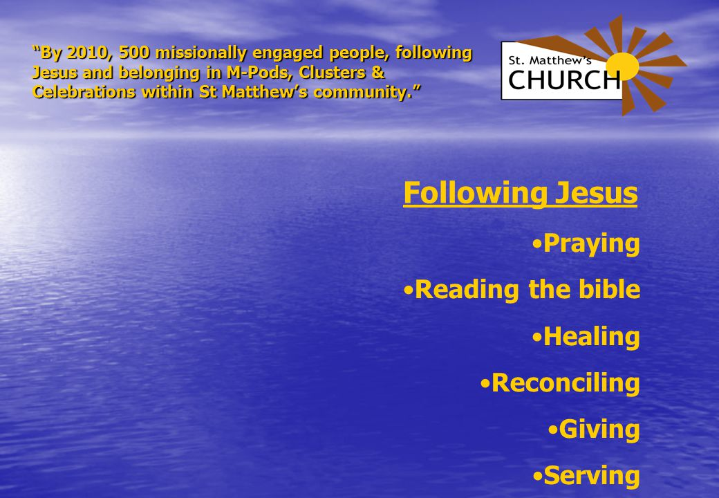 Following Jesus Praying Reading the bible Healing Reconciling Giving Serving