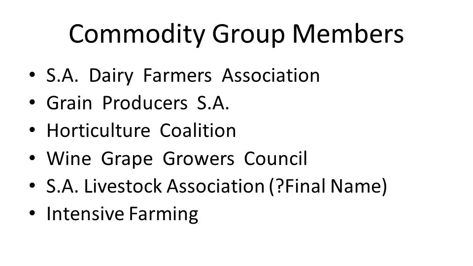 Commodity Group Members S.A. Dairy Farmers Association Grain Producers S.A.
