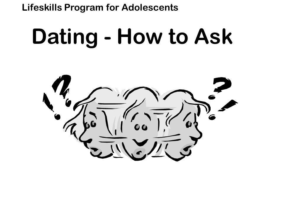 Lifeskills Program for Adolescents Dating - How to Ask