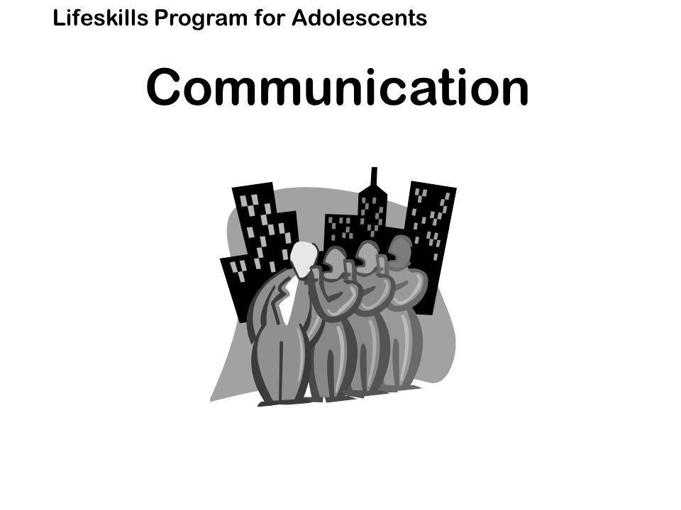 Lifeskills Program for Adolescents Communication