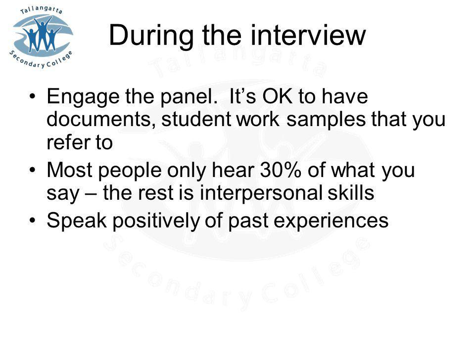 During the interview Engage the panel.