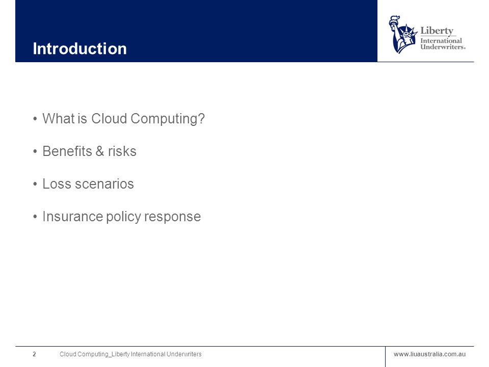 www.liuaustralia.com.au Introduction Cloud Computing_Liberty International Underwriters2 What is Cloud Computing.