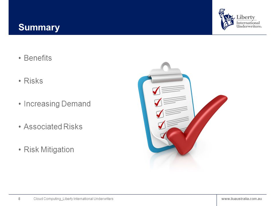 www.liuaustralia.com.au Summary Benefits Risks Increasing Demand Associated Risks Risk Mitigation Cloud Computing_Liberty International Underwriters8