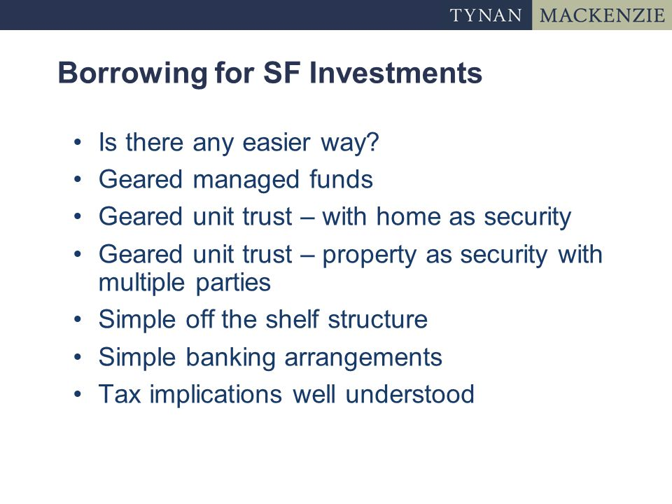Borrowing for SF Investments Is there any easier way.