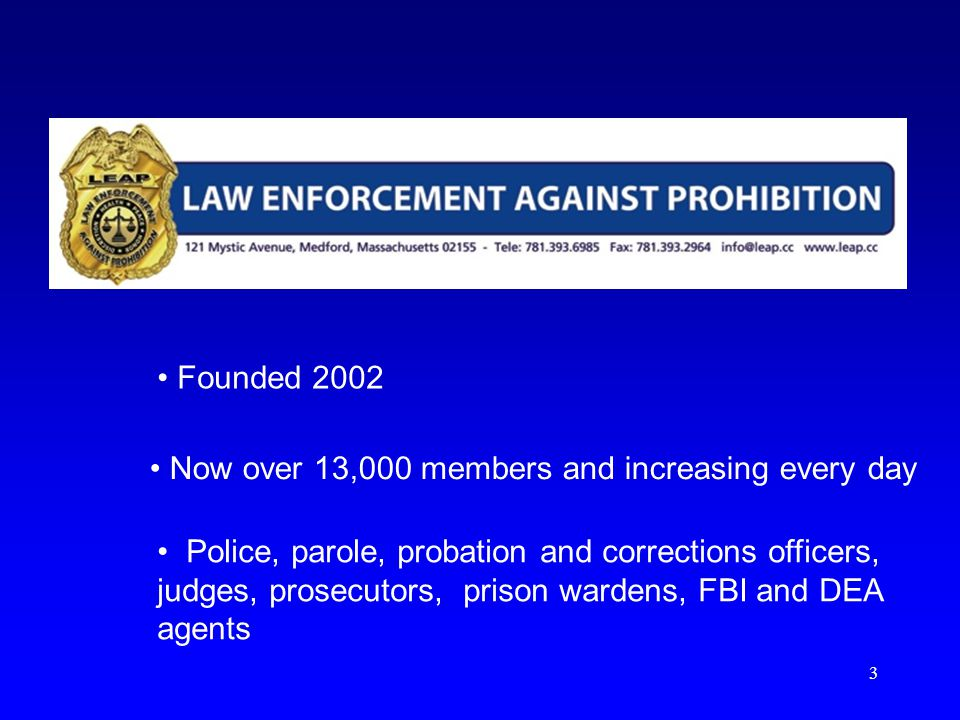3 Police, parole, probation and corrections officers, judges, prosecutors, prison wardens, FBI and DEA agents Now over 13,000 members and increasing every day Founded 2002