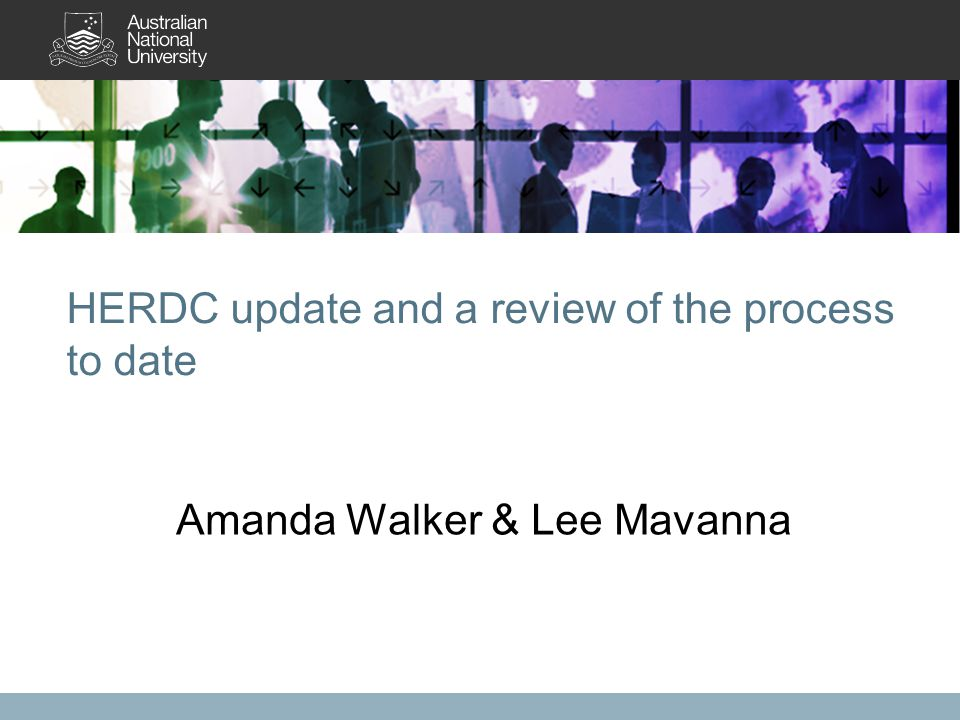 HERDC update and a review of the process to date Amanda Walker & Lee Mavanna