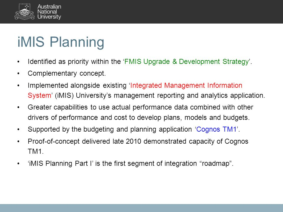 iMIS Planning Identified as priority within the 'FMIS Upgrade & Development Strategy'.