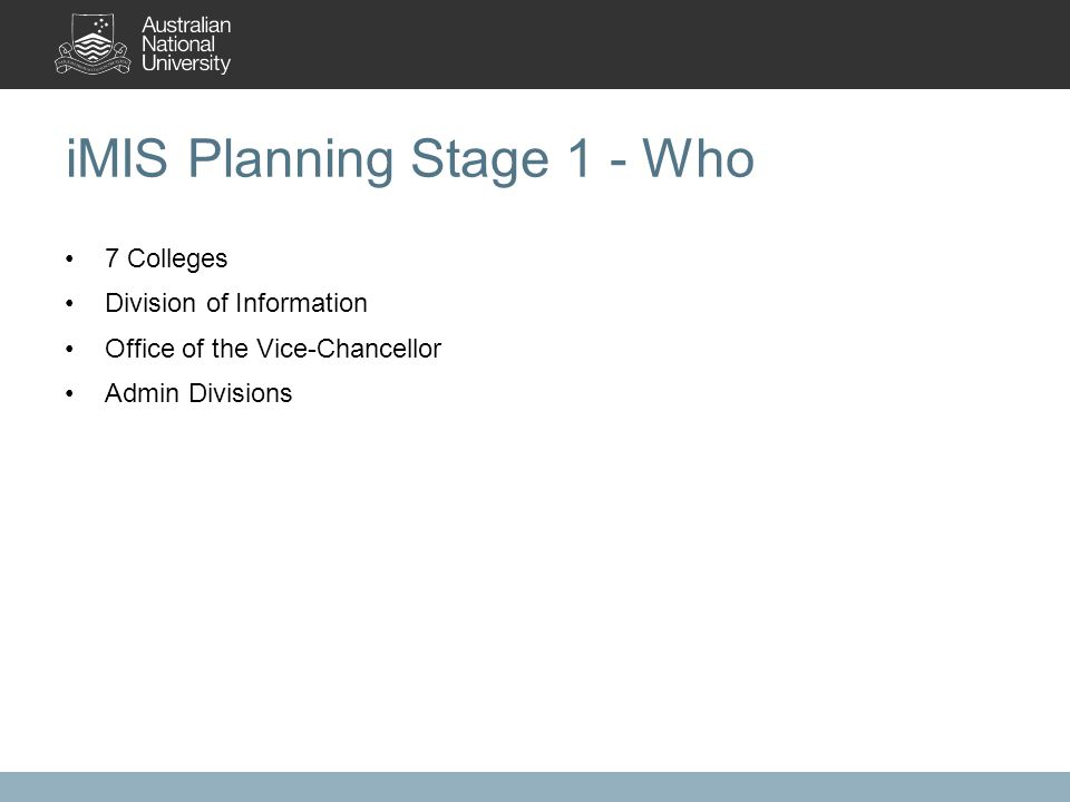 iMIS Planning Stage 1 - Who 7 Colleges Division of Information Office of the Vice-Chancellor Admin Divisions