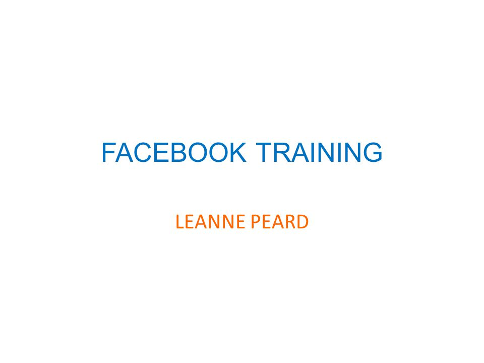 FACEBOOK TRAINING LEANNE PEARD