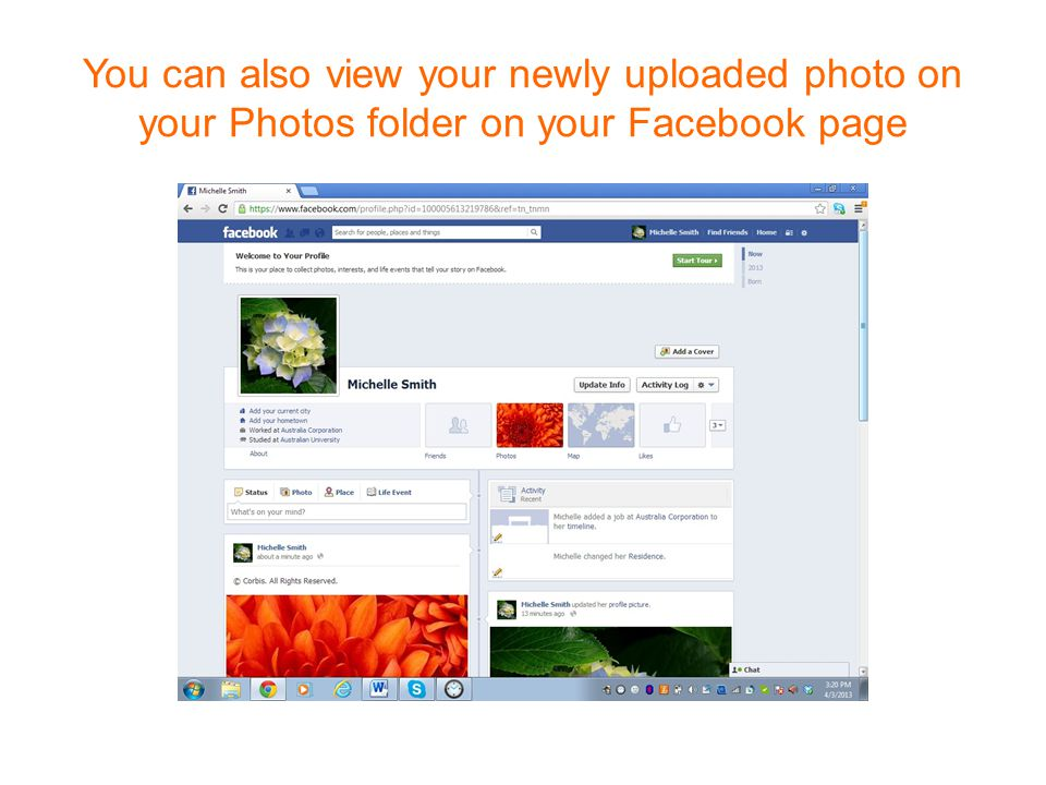You can also view your newly uploaded photo on your Photos folder on your Facebook page