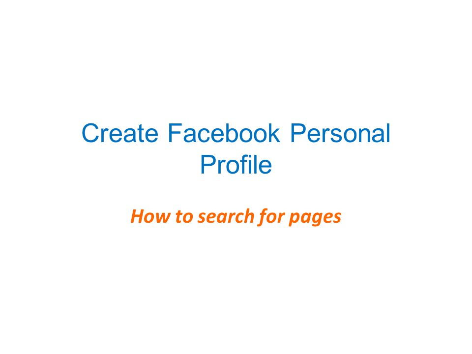 Create Facebook Personal Profile How to search for pages