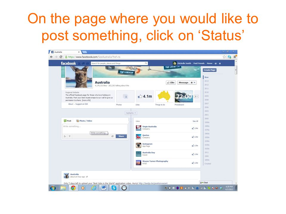 On the page where you would like to post something, click on 'Status'