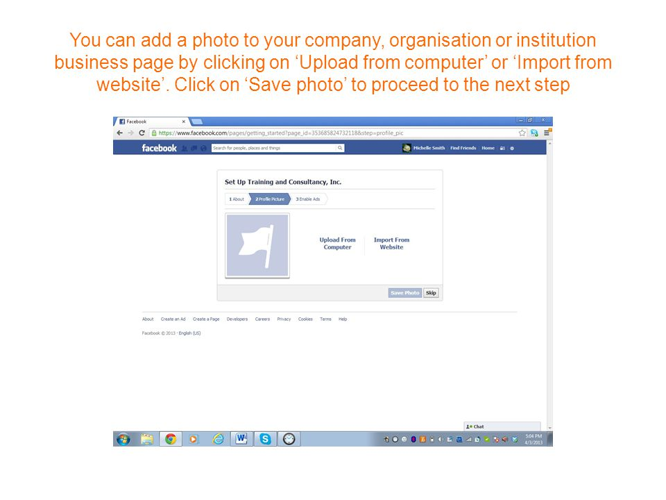 You can add a photo to your company, organisation or institution business page by clicking on 'Upload from computer' or 'Import from website'.