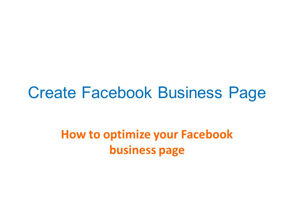 Create Facebook Business Page How to optimize your Facebook business page