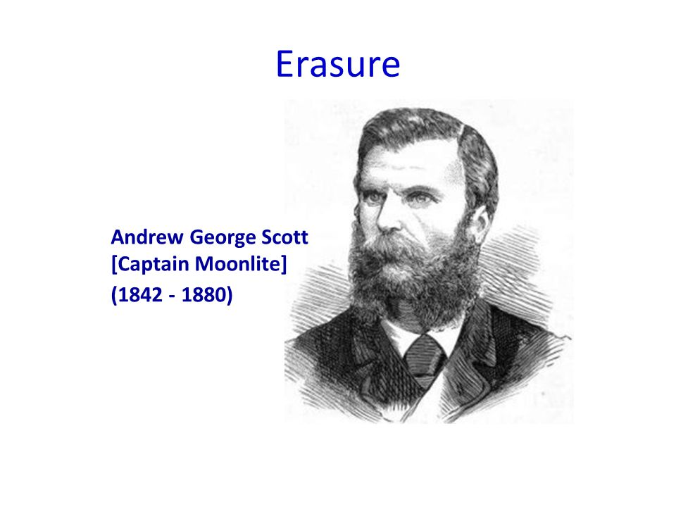 Erasure Andrew George Scott [Captain Moonlite] (1842 - 1880)