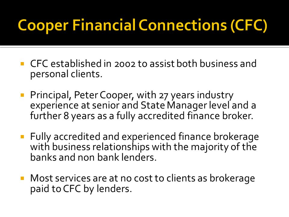  CFC established in 2002 to assist both business and personal clients.