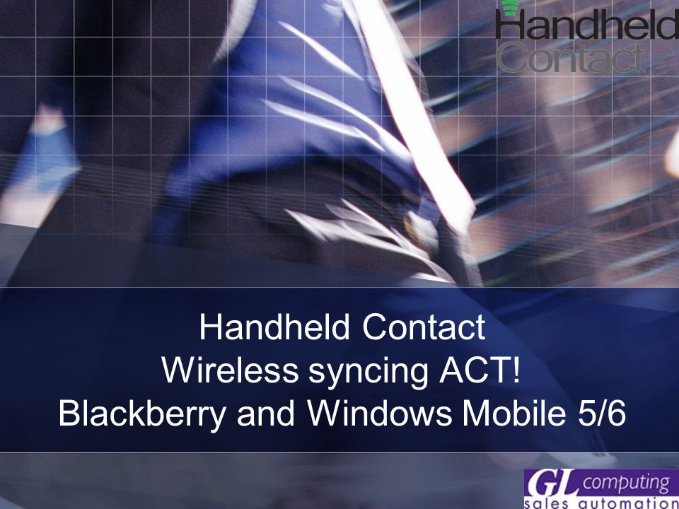 Handheld Contact Wireless syncing ACT! Blackberry and Windows Mobile 5/6