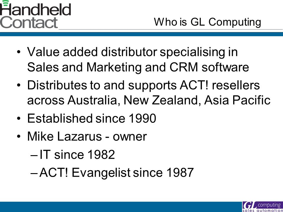 Value added distributor specialising in Sales and Marketing and CRM software Distributes to and supports ACT.