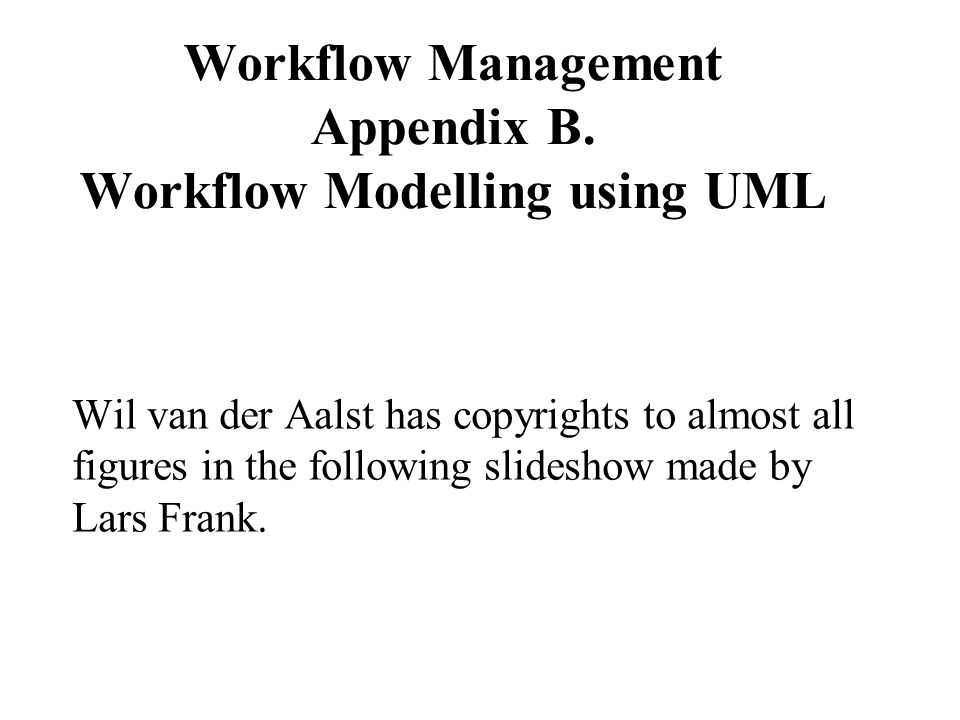 Workflow Management Appendix B.