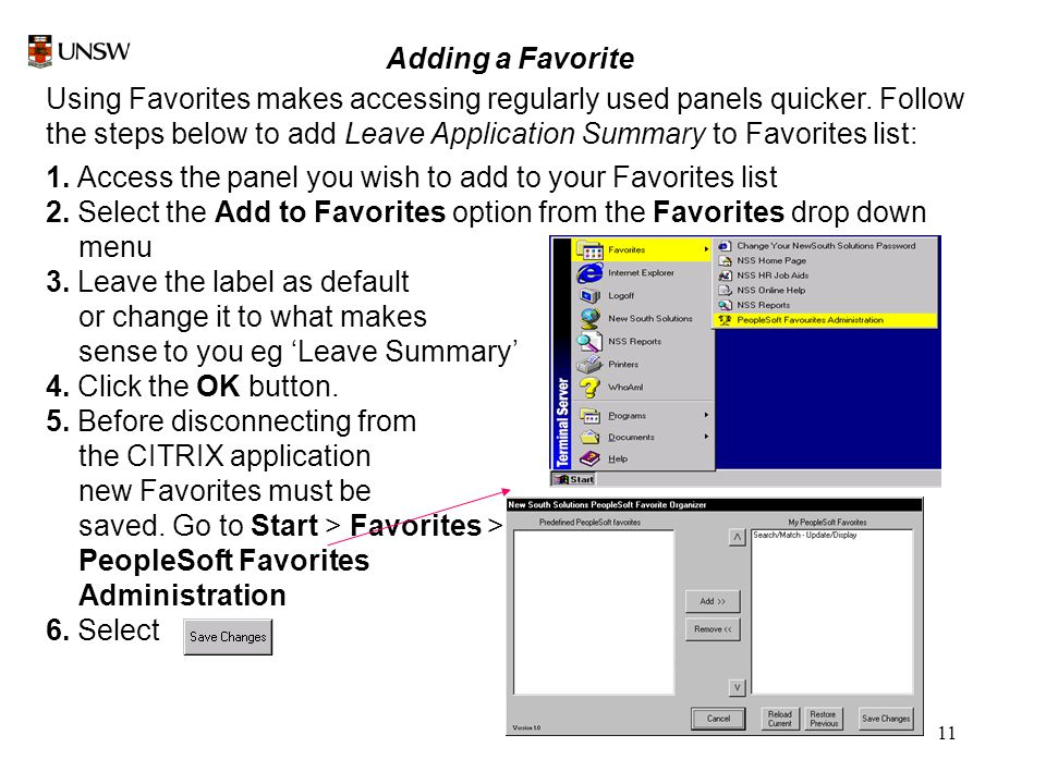 11 Adding a Favorite Using Favorites makes accessing regularly used panels quicker.