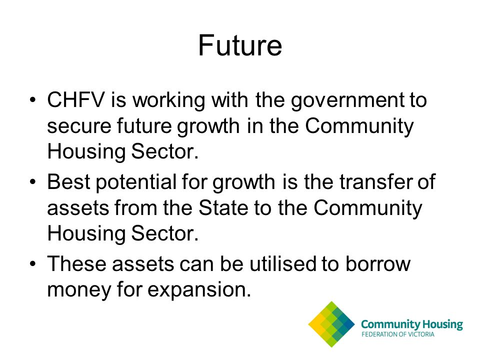 Future CHFV is working with the government to secure future growth in the Community Housing Sector.