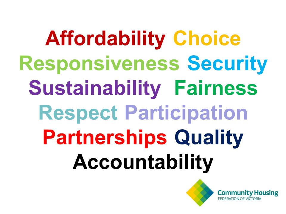 Affordability Choice Responsiveness Security Sustainability Fairness Respect Participation Partnerships Quality Accountability
