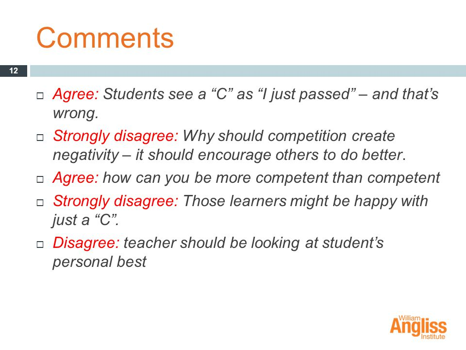 Comments  Agree: Students see a C as I just passed – and that's wrong.