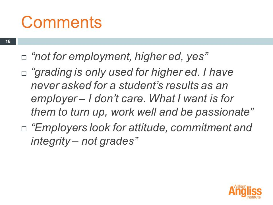 Comments  not for employment, higher ed, yes  grading is only used for higher ed.