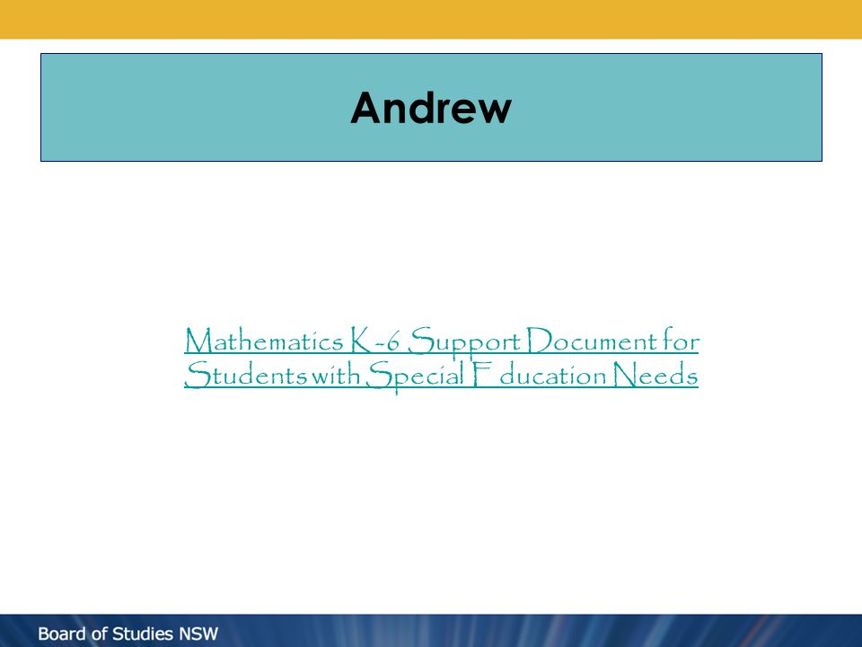Andrew Mathematics K-6 Support Document for Students with Special Education Needs