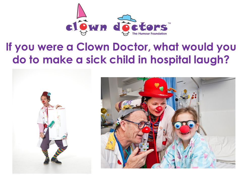 Clown Doctors lighten the serious side of the hospital for everyone.