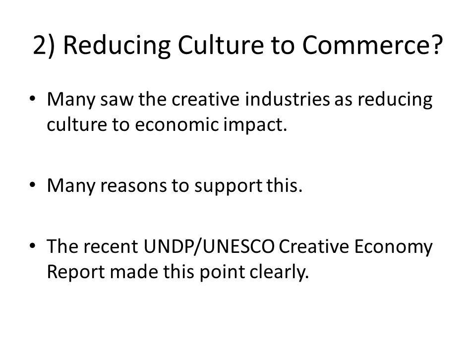 2) Reducing Culture to Commerce.