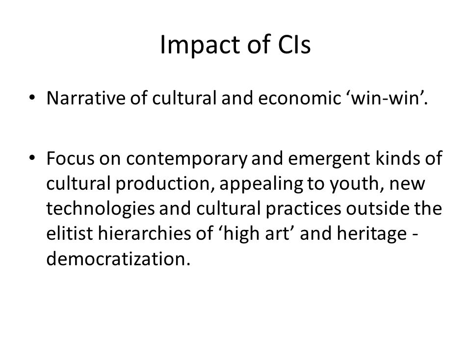 Impact of CIs Narrative of cultural and economic 'win-win'.