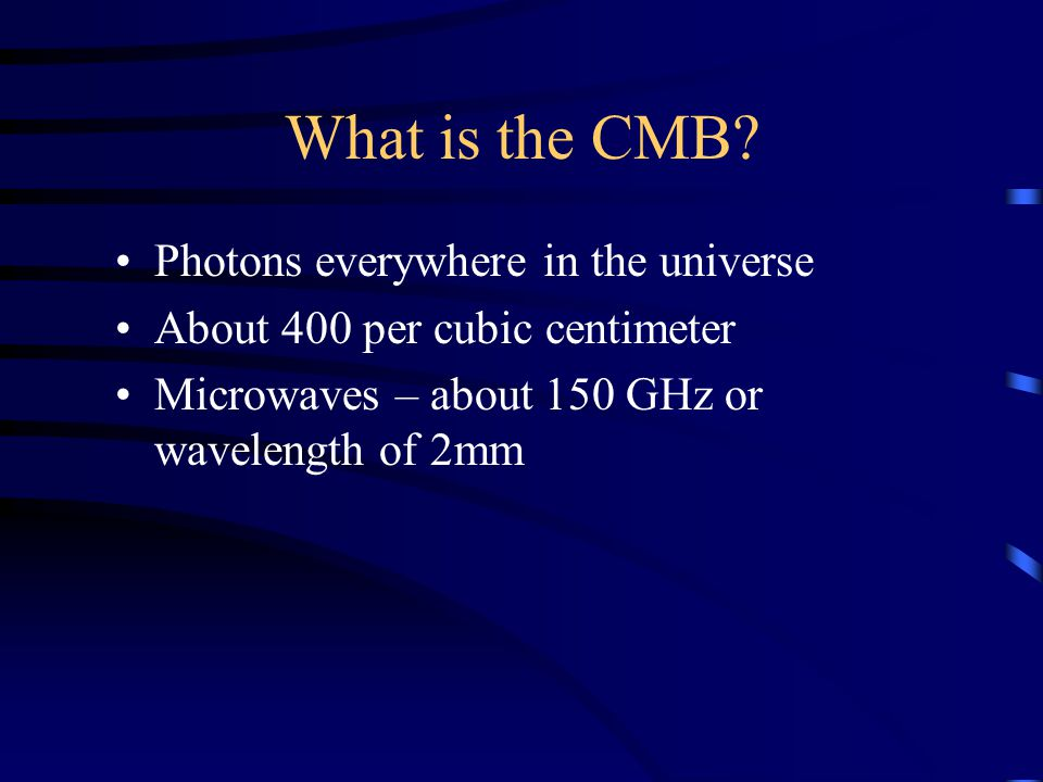 What is the CMB.