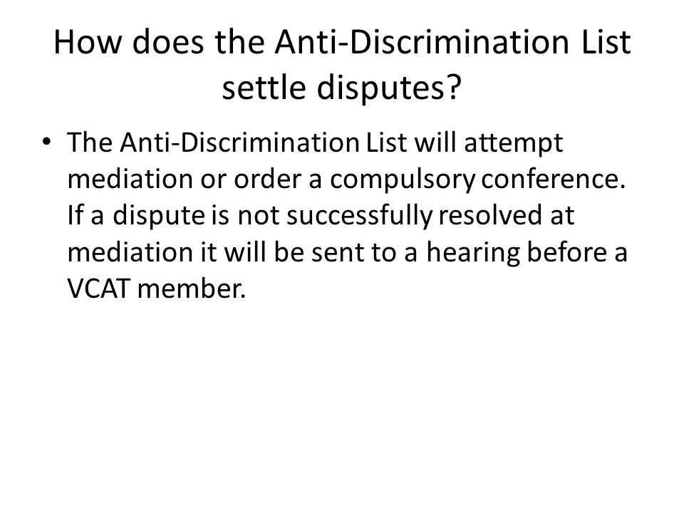 How does the Anti-Discrimination List settle disputes.