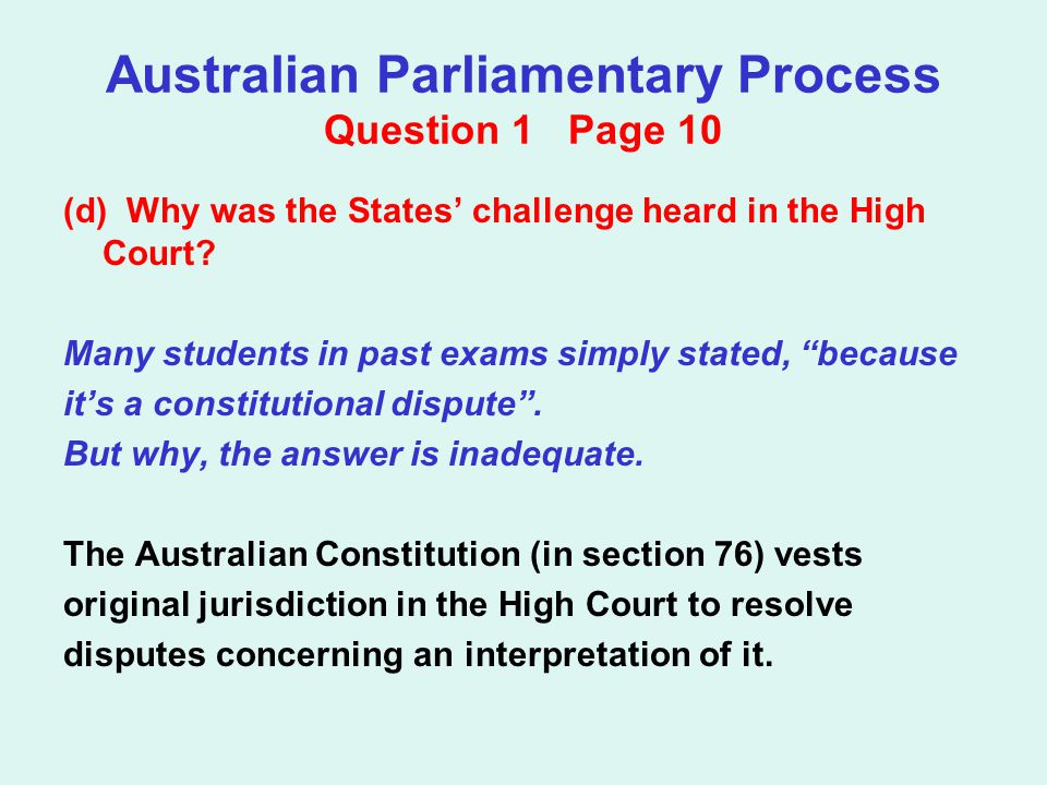 Australian Parliamentary Process Question 1 Page 10 (d) Why was the States' challenge heard in the High Court.