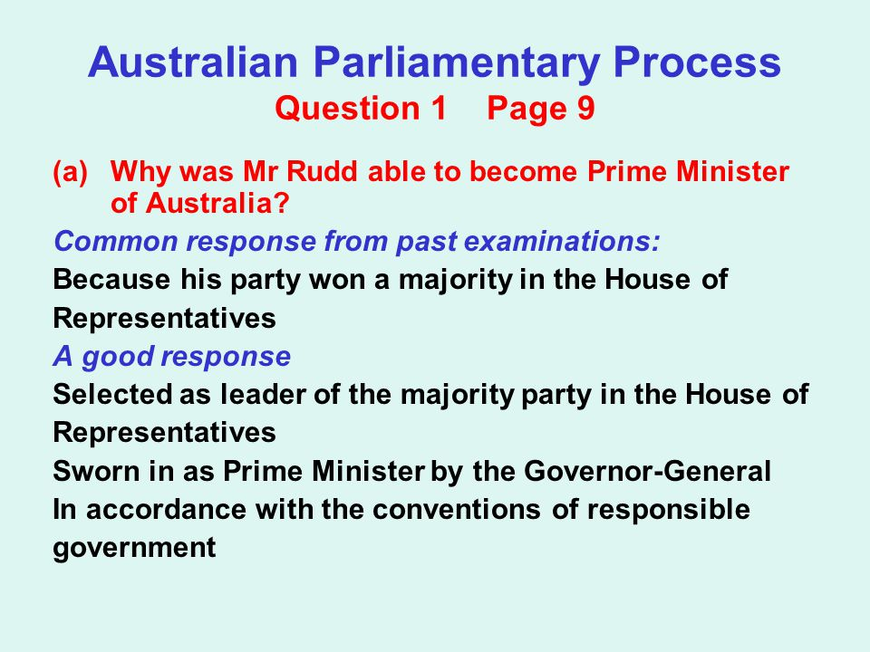 Australian Parliamentary Process Question 1 Page 9 (a)Why was Mr Rudd able to become Prime Minister of Australia.