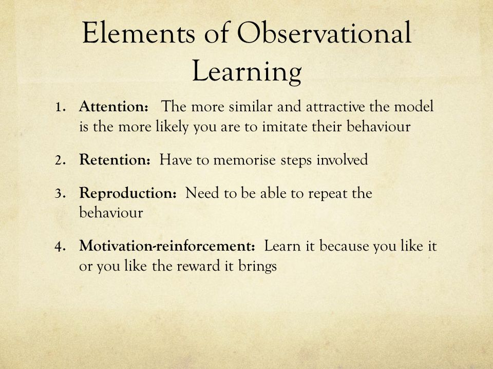 Elements of Observational Learning 1.