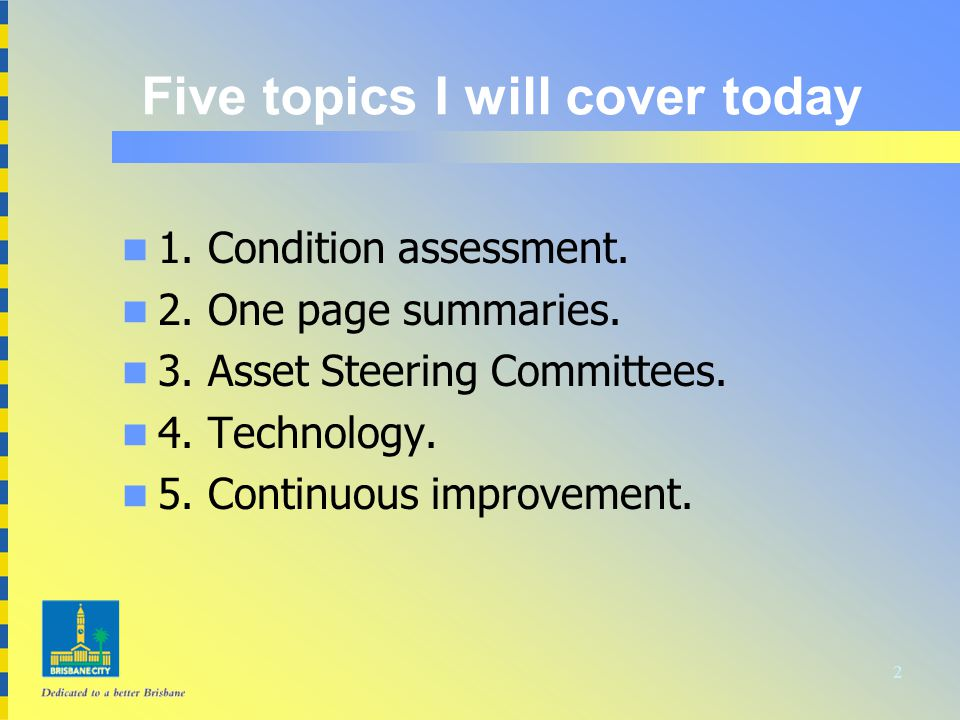 2 Five topics I will cover today n 1. Condition assessment.