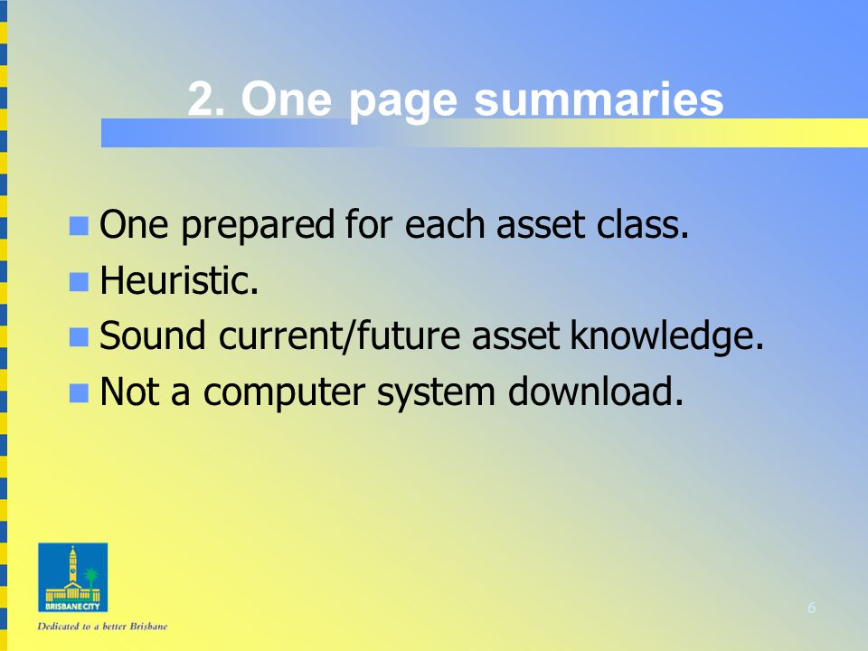 6 2. One page summaries n One prepared for each asset class.