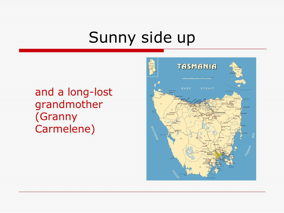Sunny side up and a long-lost grandmother (Granny Carmelene)
