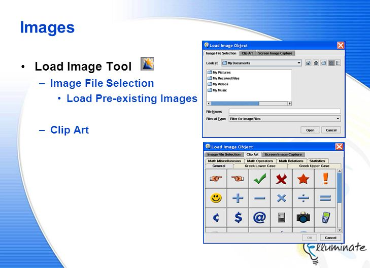 Images Load Image Tool –Image File Selection Load Pre-existing Images –Clip Art