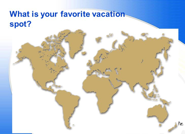 What is your favorite vacation spot
